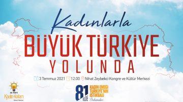 Kadınlar 'Büyük Türkiye Yolunda' buluşacak